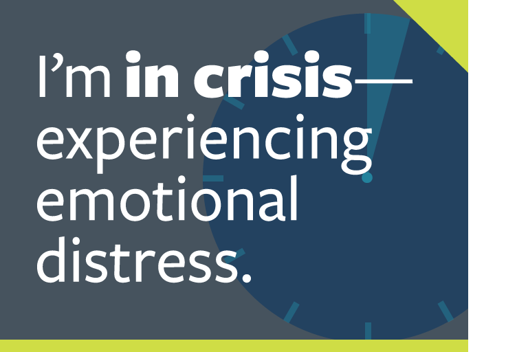 "word graphic: ""i'm in crisis—experiencing emotional distress."""