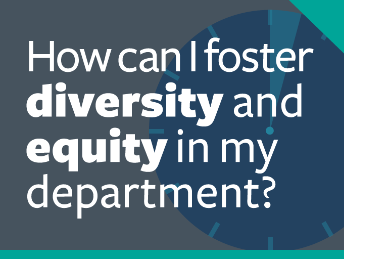 "word graphic: ""how can i foster diversity and equity in my department?"""