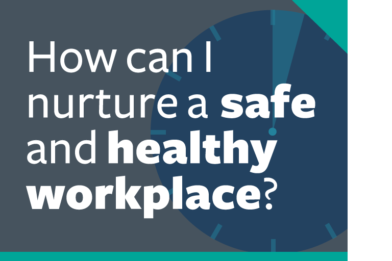 "word graphic: ""how can i nurture a safe and healthy workplace?"""