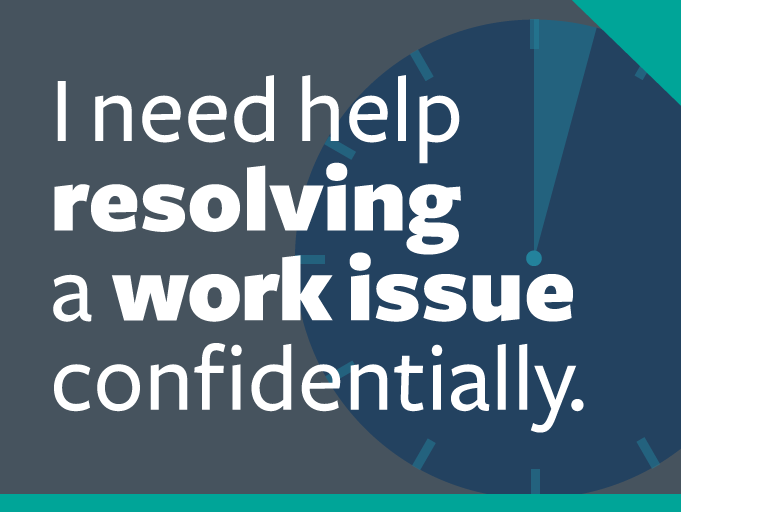 "word graphic: ""i need help resolving a work issue confidentially."""