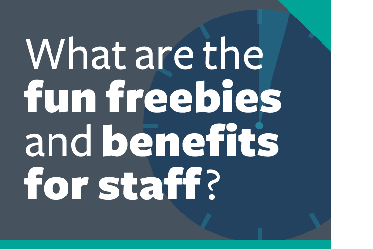 "word graphic: ""what are the fun freebies and benefits for staff?"""