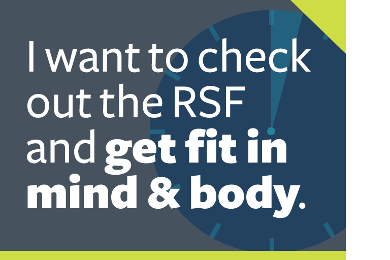 "word graphic: ""i want to check out the RSF and get fit in mind & body."""