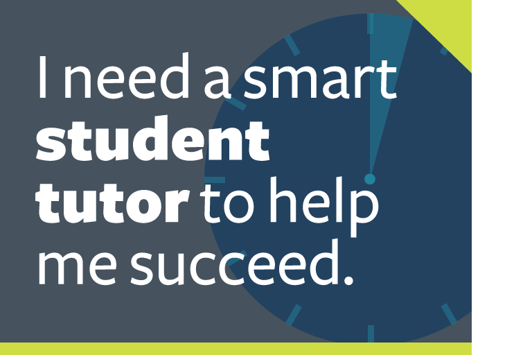 "word graphic: ""i need a smart student tutor to help me succeed."""