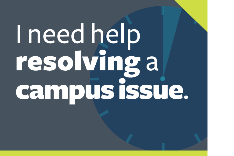 "word graphic: ""i need help resolving a campus issue."""