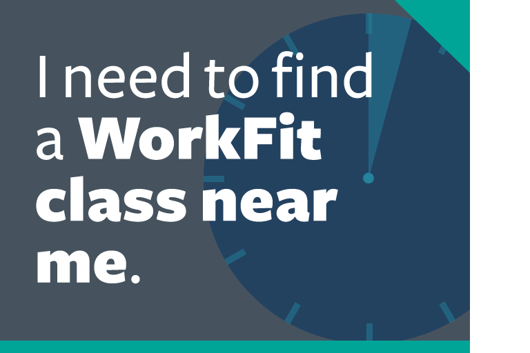 "word graphic: ""i need to find a WorkFit class near me."""