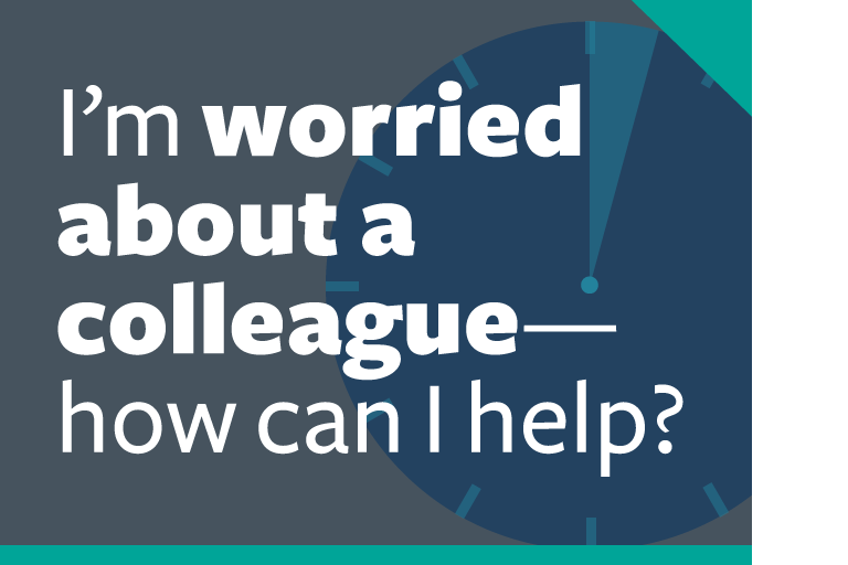 "word graphic: ""i'm worried about a colleague—how can i help?"""
