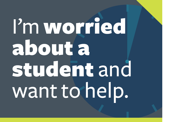"word graphic: ""i'm worried about a student and want to help."""